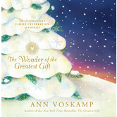 The Wonder of the Greatest Gift: An Interactive Family Celebration of Advent, by Ann Voskamp