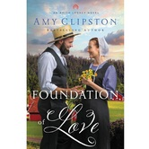Pre-buy, Foundation of Love, An Amish Legacy Novel, Book 1, by Amy Clipston, Paperback