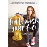 Girl, Wash Your Face, by Rachel Hollis