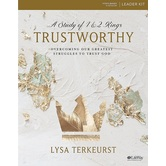 Trustworthy Leader Kit: Overcoming Our Greatest Struggles to Trust God, by Lysa TerKeurst
