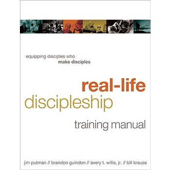 Real-Life Discipleship Training Manual: Equipping Disciples Who Make Disciples