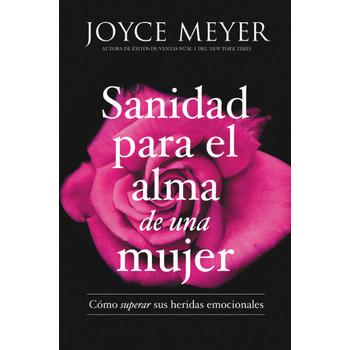 Sanidad Para el Alma de una Mujer, by Joyce Meyer, Paperback