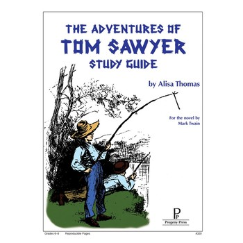 Progeny Press, The Adventures of Tom Sawyer Study Guide, Paperback, 77 Pages, Grades 6-10