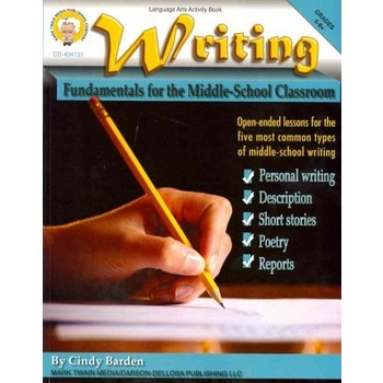 Writing: Fundamentals for the Middle-School Classroom