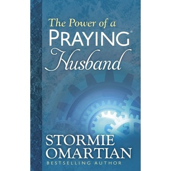 The Power of a Praying Husband, by Stormie Omartian
