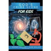 God's Crime Scene for Kids, by J. Warner Wallace, Susie Wallace, and Rob Suggs, Paperback