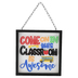 Come On In This Classroom Framed Wall Decor, Black, 9 1/2 x 9 1/2 x 3/4 inches