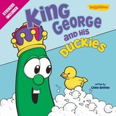 VeggieTales, King George and His Duckies, by Cindy Kenney, Paperback