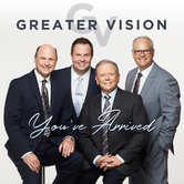 Youve Arrived, by Greater Vision, CD