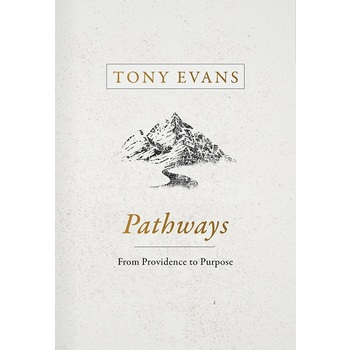 Pathways: From Providence to Purpose, by Tony Evans, Hardcover