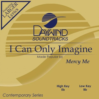 I Can Only Imagine, Accompaniment Track, As Made Popular by MercyMe, CD
