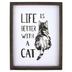 Life Is Better With A Cat Wall Plaque, MDF, Black & White, 13 x 10 inches