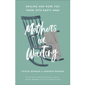 Mothers in Waiting, by Meghann Bowman and Crystal Bowman, Paperback