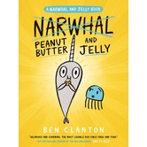 Peanut Butter and Jelly, Narwhal and Jelly Series, Book 3, by Ben Clanton, Paperback