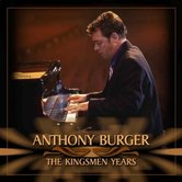 The Kingsmen Years, by Anthony Burger, CD