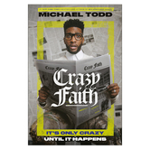Crazy Faith: Its Only Crazy Until It Happens, by Michael Todd, Hardcover