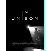 In Unison, by Jeremy Camp, Adrienne Camp, and Amanda Hope Haley, Paperback