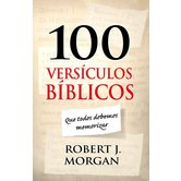 100 Versos Bíblicos Que Todos Debemos Memorizar, de Robert J. Morgan, Paperback