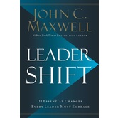 Leadershift: The 11 Essential Changes Every Leader Must Embrace, by John C. Maxwell, Hardcover