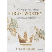 Trustworthy Bible Study: Overcoming Our Greatest Struggles to Trust God, by Lysa TerKeurst