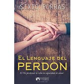 El Lenguaje del Perdon, by Sixto Porras