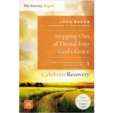Stepping Out Of Denial Into God's Grace, Celebrate Recovery, Participant's Guide 1, by John Baker