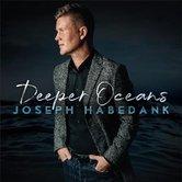 Deeper Oceans, by Joseph Habedank, CD