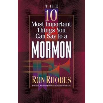 The 10 Most Important Things You Can Say to a Mormon