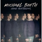 Dear Yesterday, by Michael Booth, CD