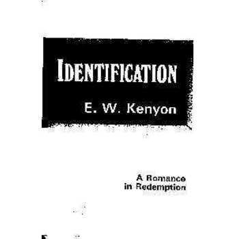 Identification, by E. W. Kenyon