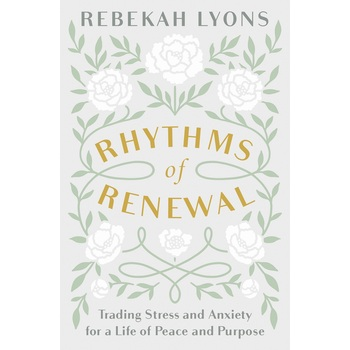 Rhythms of Renewal, by Rebekah Lyons, Hardcover