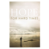 Hope For Hard Times Tracts - 25 Pack