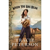 When You Are Near, Brookstone Brides, Book 1, by Tracie Peterson, Paperback