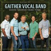 Good Things Take Time, by Gaither Vocal Band, CD
