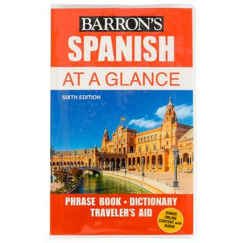 Barron's Spanish at a Glance Phrase Book, Dictionary, Traveler's Aid, 6th Ed, Pocket Size, Grades 8-Adult