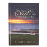 Finding God's Blessings In Brokenness: How Pain Reveals His Deepest Love, by Charles Stanley