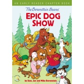 The Berenstain Bears, Epic Dog Show, by Stan, Jan, & Mike Berenstain, Paperback