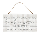 Sincere Surroundings, A Father Is Someone You Look Up To Wood Plaque, Gray, 6 1/2 x 3 1/2 x 3/8 inches