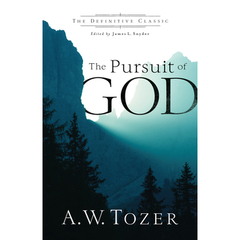 The Pursuit of God, by A. W. Tozer