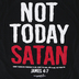 Gardenfire, James 4:7 Not Today Satan, Men's Short Sleeve T-Shirt, Black, 2X-Large