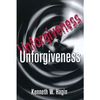 Unforgiveness, by Kenneth W. Hagin