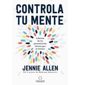 Controla Tu Mente, by Jennie Allen, Paperback