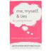Me, Myself, and Lies for Young Women: What to Say When You Talk to Yourself, by Jennifer Rothschild
