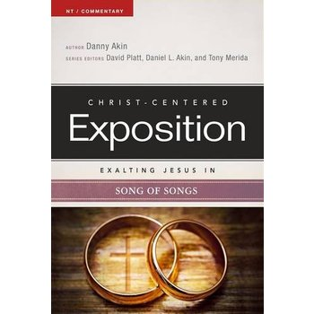 Exalting Jesus in Song of Songs, by Daniel L. Akin