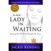 The NEW Lady in Waiting: Becoming God's Best While Waiting for Mr. Right, Updated Edition