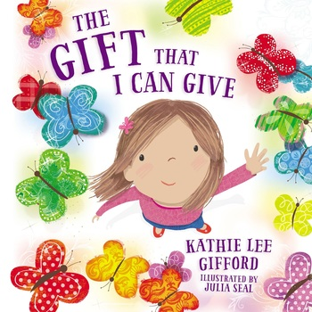 The Gift That I Can Give, by Kathie Lee Gifford and Julia Seal, Hardcover