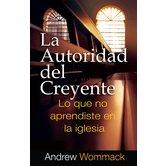 La Autoridad del Creyente, by Andrew Wommack