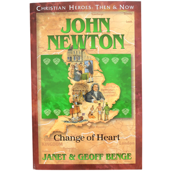 YWAM, John Newton: Change of Heart, Christian Heroes Then and Now, Grades 4-12
