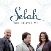 You Deliver Me, by Selah, CD