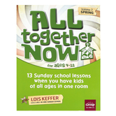 Group Publishing, All Together Now for Ages 4-12 Volume 3 Spring, 13 Sunday School Lessons, 144 Pages